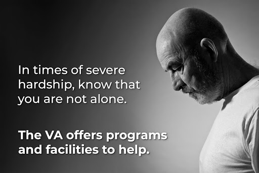 The VA offers programs and facilities to help vets going through hardships.